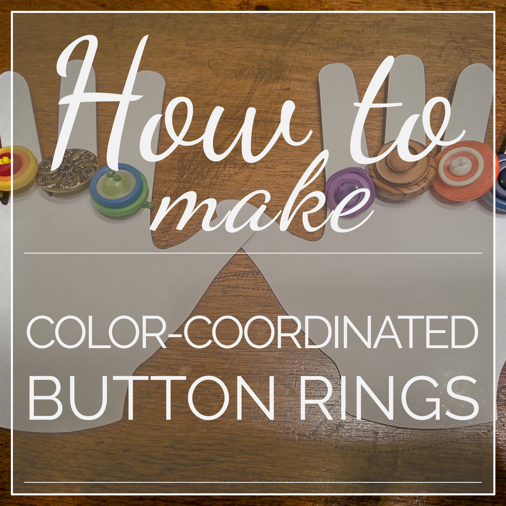How To Make Color-Coordinated Button Rings • FGG Designs